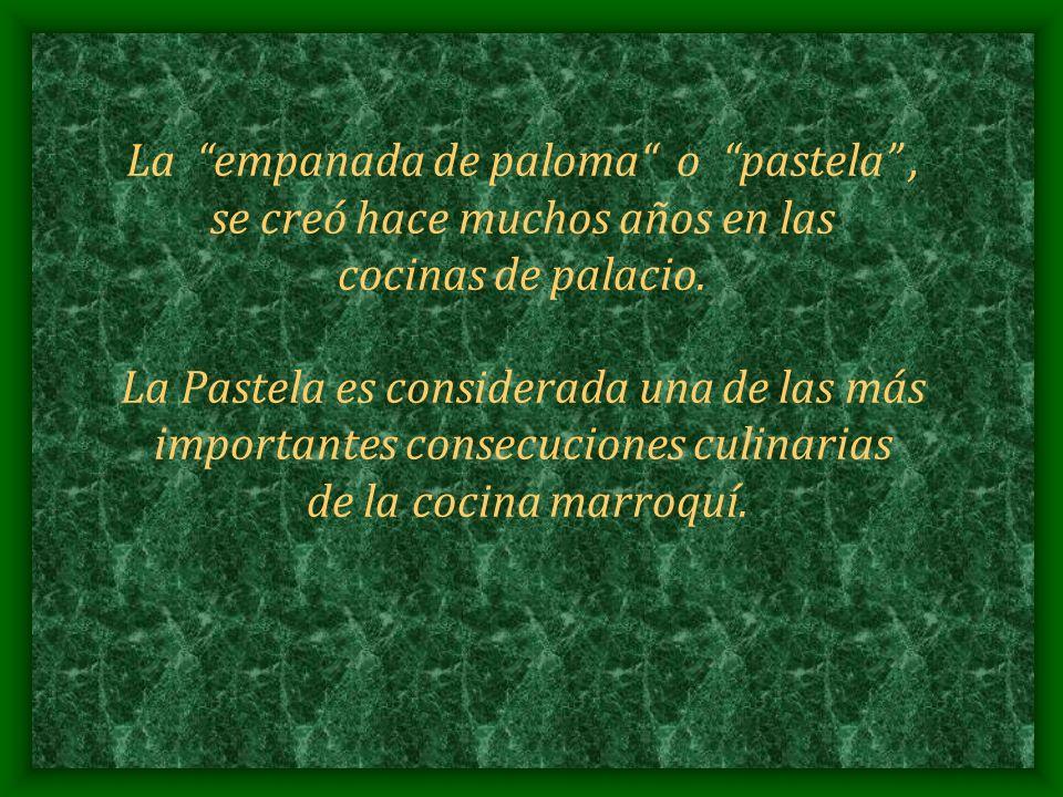 La empanada de paloma o pastela, se creó hace muchos años en las cocinas de palacio. La Pastela es considerada una de las más importantes consecucione