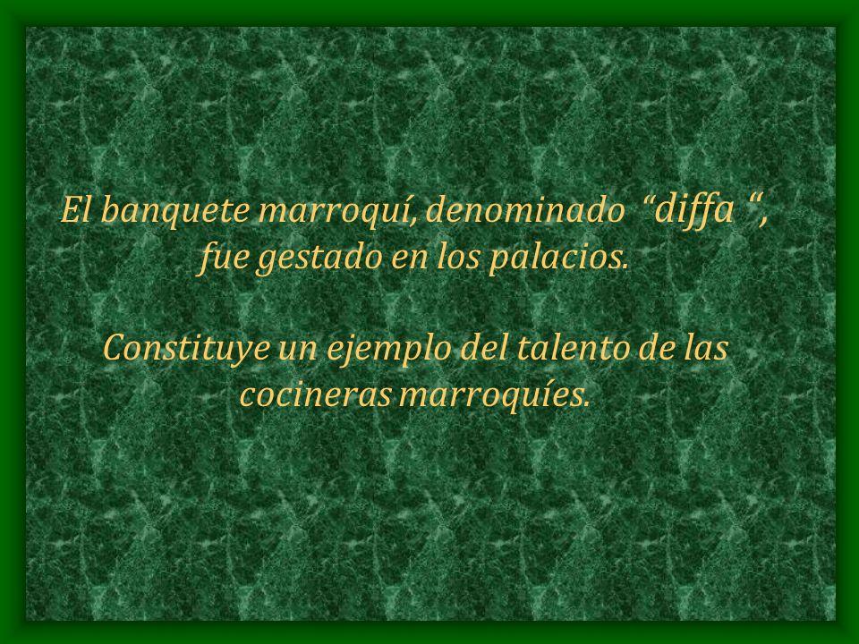 El banquete marroquí, denominado diffa, fue gestado en los palacios. Constituye un ejemplo del talento de las cocineras marroquíes.