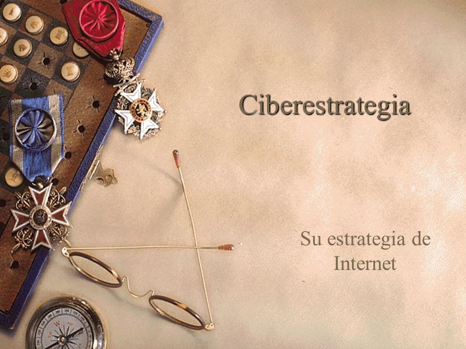 Ciberestrategia Su estrategia de Internet