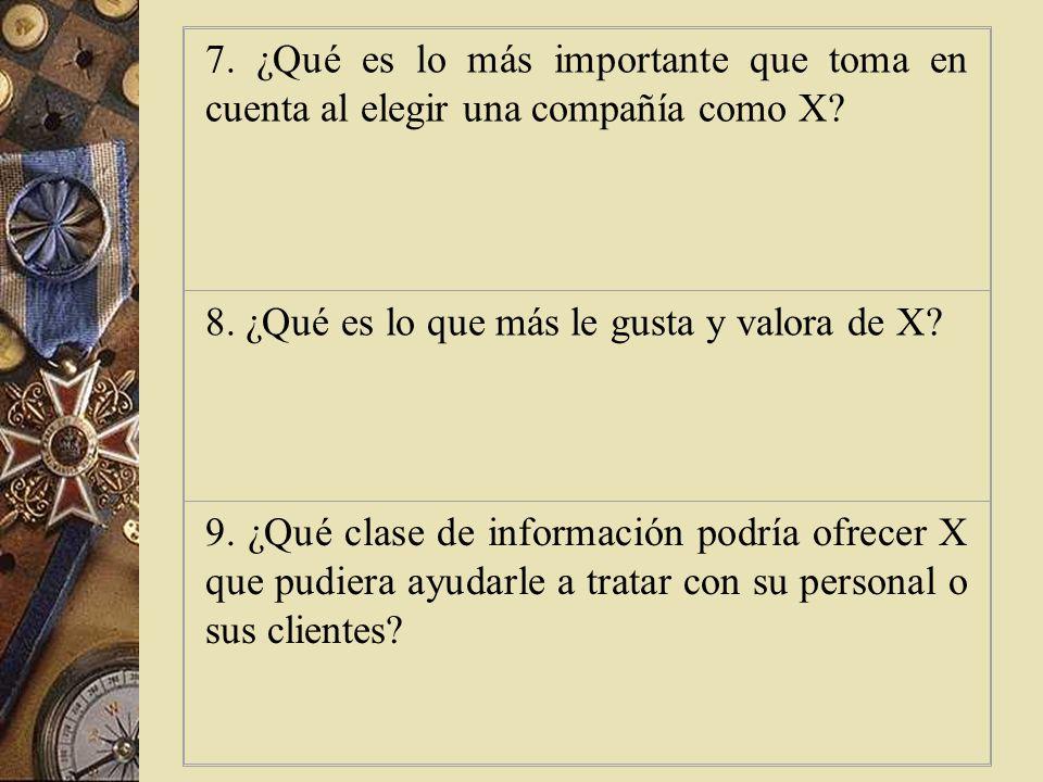 7.¿Qué es lo más importante que toma en cuenta al elegir una compañía como X.