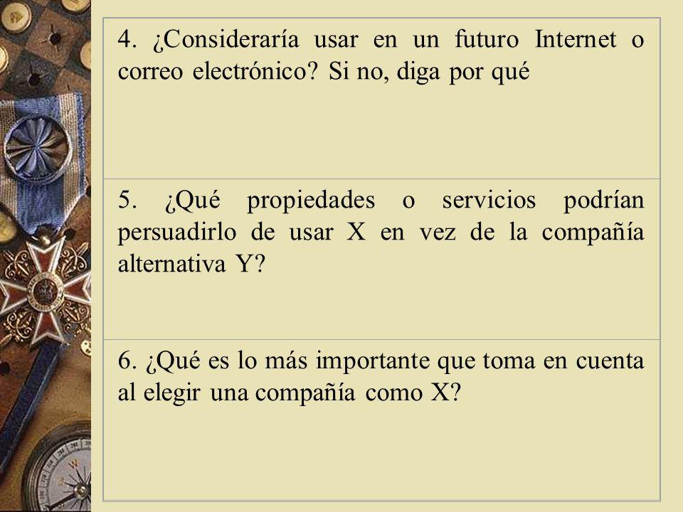 No es usuario de Internet 1. ¿Qué servicios o información podría proporcionar una compañía como X que lo hiciera acceder a Internet para conseguir dic