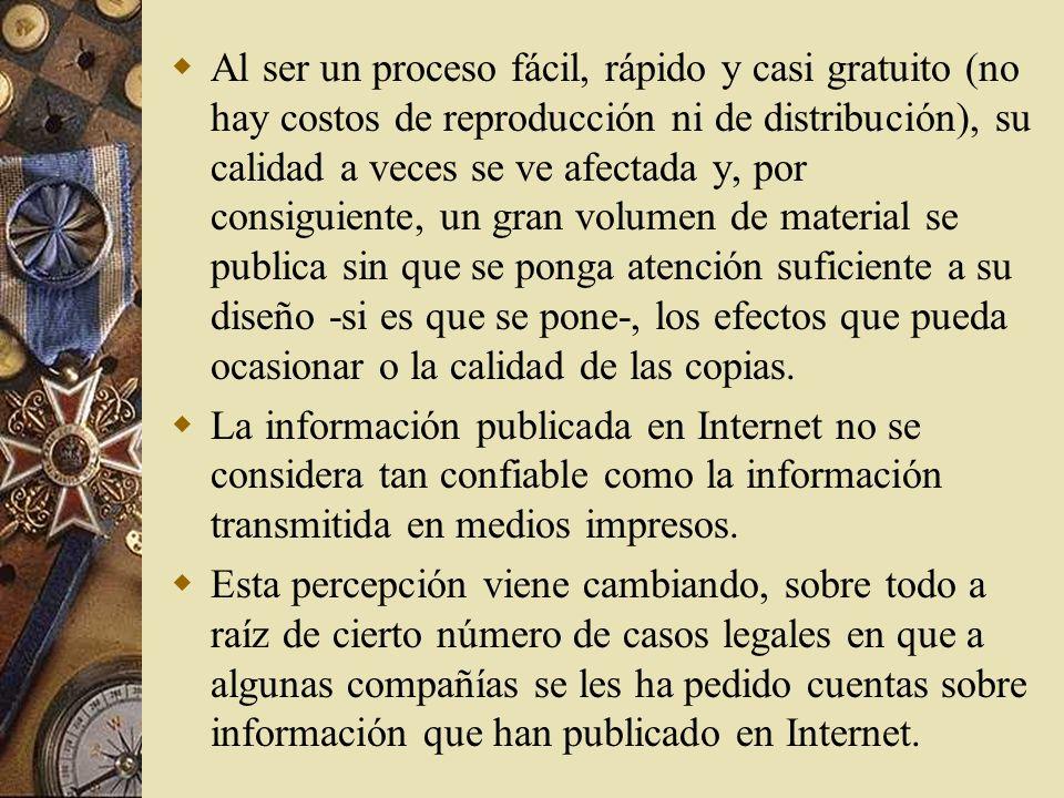 Comunicación inmediata Lo impreso (ya sea en papel o en CD) retrasa la publicación, por el tiempo que toma reproducir y entregar los materiales.