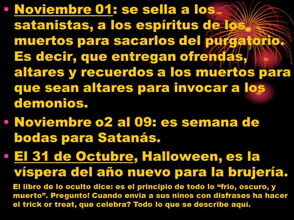Noviembre 01: se sella a los satanistas, a los espíritus de los muertos para sacarlos del purgatorio.