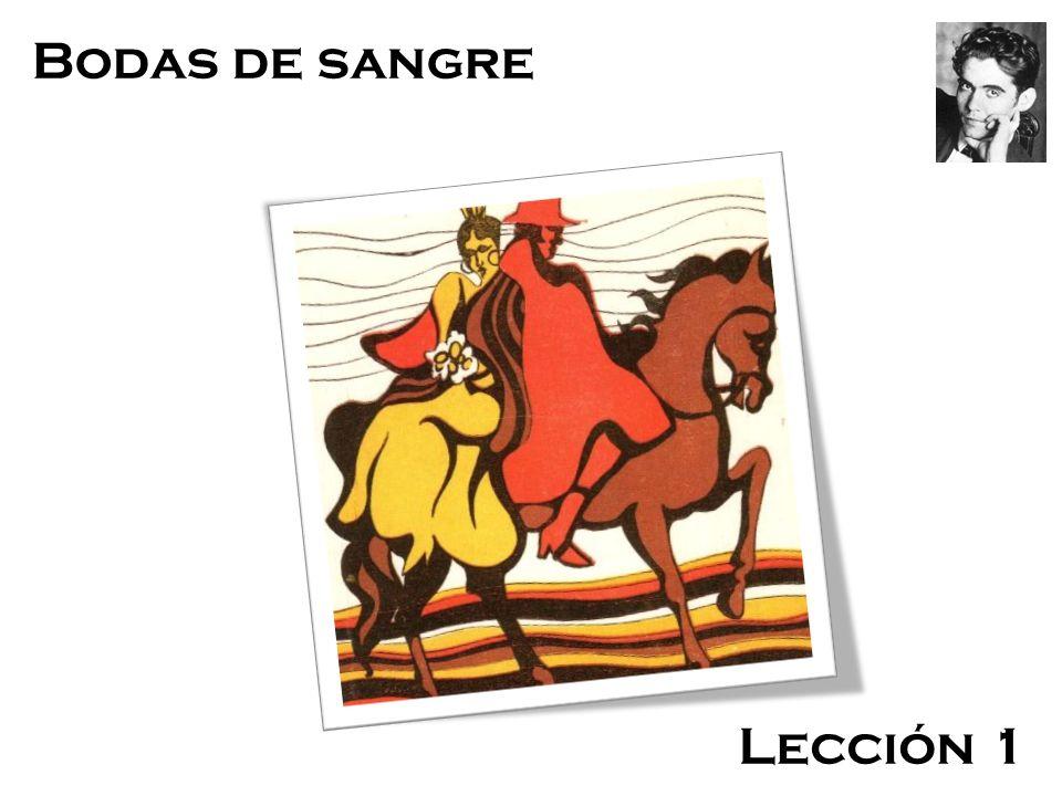 Bodas de Sangre Federico García Lorca Bodas de sangre Lección 1