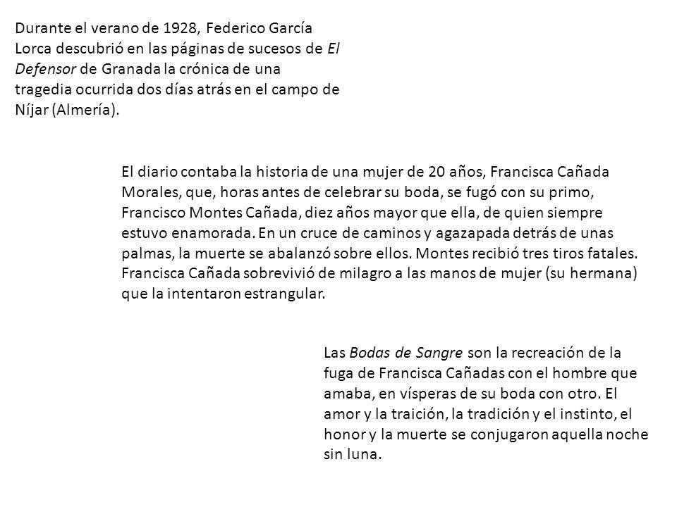 Las Bodas de Sangre son la recreación de la fuga de Francisca Cañadas con el hombre que amaba, en vísperas de su boda con otro. El amor y la traición,