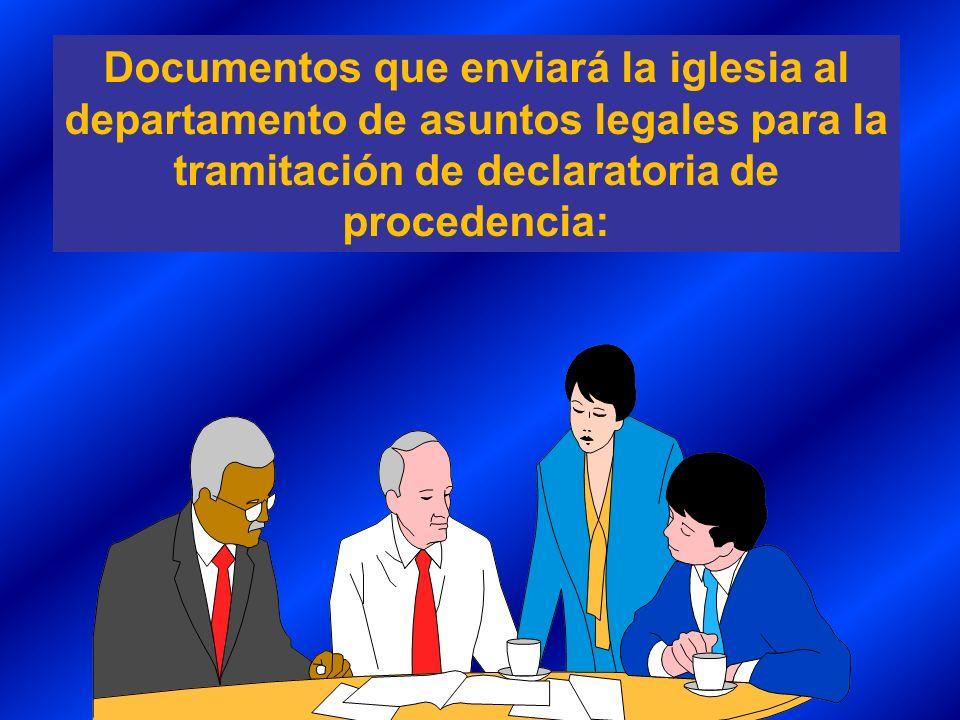 Documentos que enviará la iglesia al departamento de asuntos legales para la tramitación de declaratoria de procedencia: