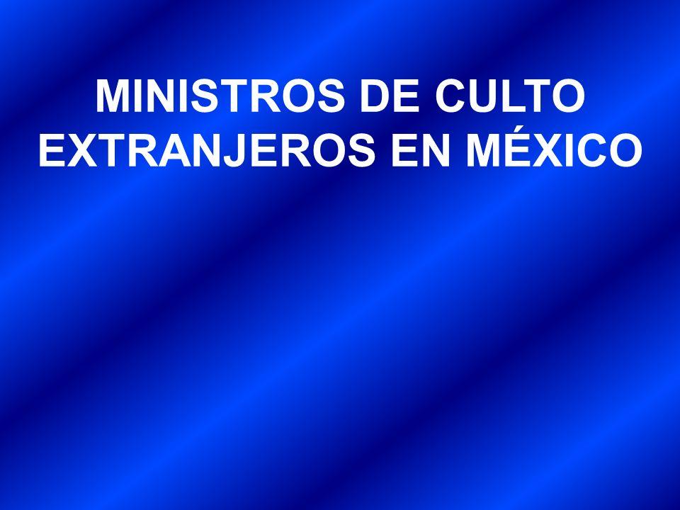 MINISTROS DE CULTO EXTRANJEROS EN MÉXICO