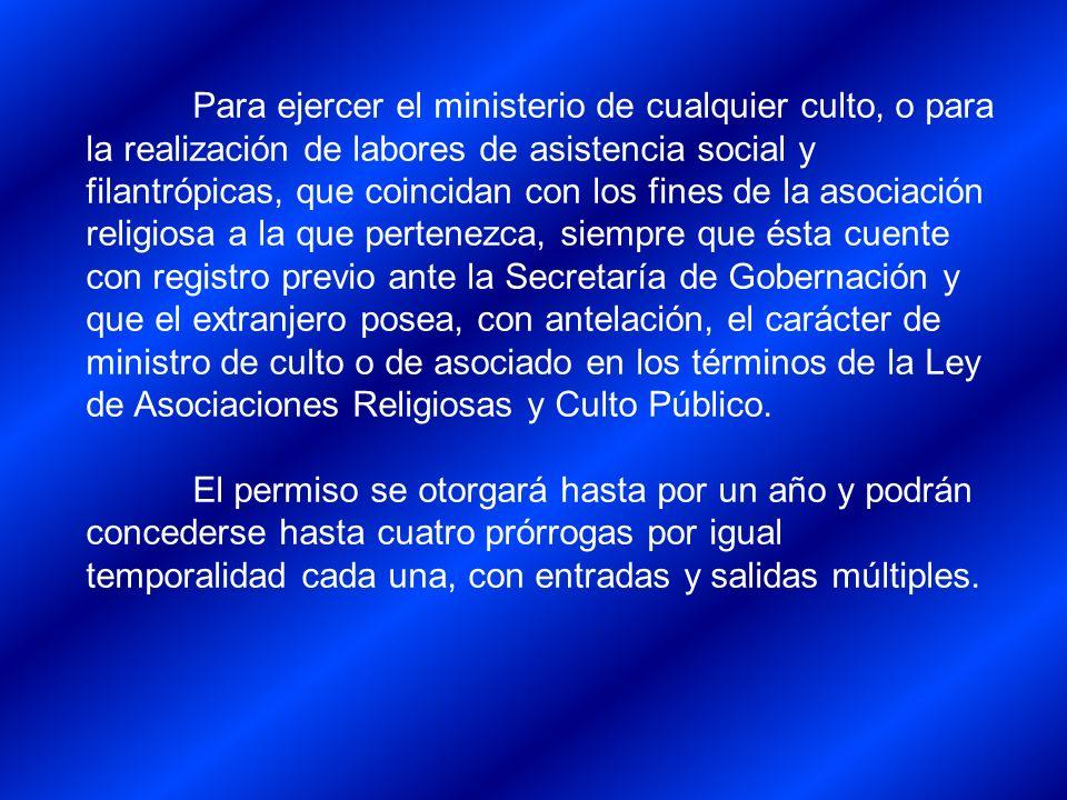 Para ejercer el ministerio de cualquier culto, o para la realización de labores de asistencia social y filantrópicas, que coincidan con los fines de l