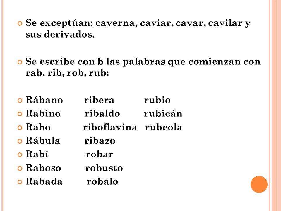 Caballo cebolla cobija cubierto Cabeza cebada coba Cuba Caballero cebo cobayo cubil Cabildo cebú cobertizo cubano Cabina cebiche cobalo cubito Cabo cobertura cobarde cubo Cabuya caber cubismo
