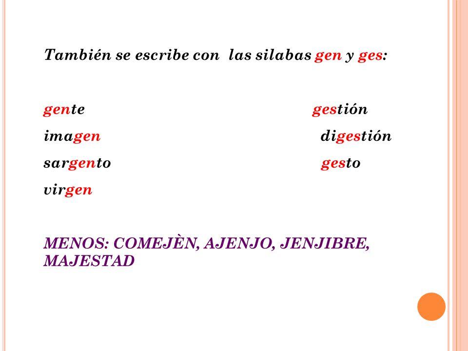 Se escriben con g los verbos que terminan en ger y gir proteger surgir recoger infringir