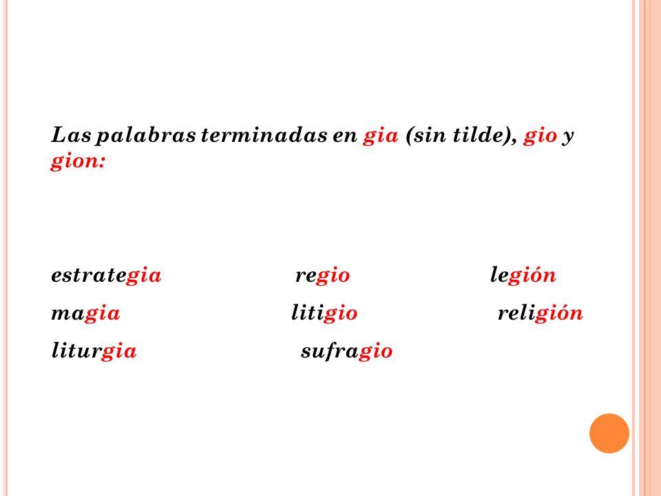 Se escribe con g las terminaciones: genario y gèsimo trigésimo octogenario vigésimo nonagenario