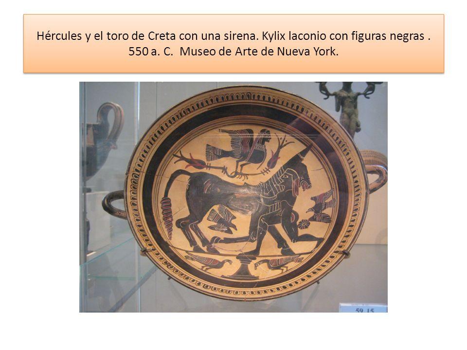 Hércules y el toro de Creta con una sirena. Kylix laconio con figuras negras. 550 a. C. Museo de Arte de Nueva York.