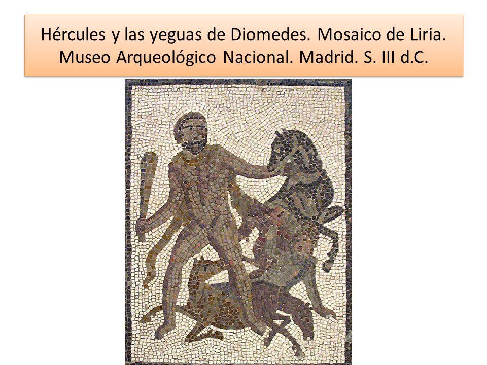 Hércules y las yeguas de Diomedes. Mosaico de Liria. Museo Arqueológico Nacional. Madrid. S. III d.C.