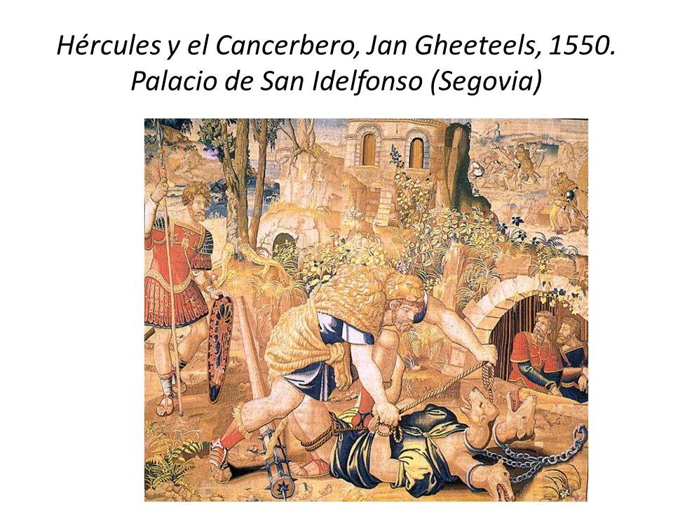 Hércules y el Cancerbero, Jan Gheeteels, 1550. Palacio de San Idelfonso (Segovia)