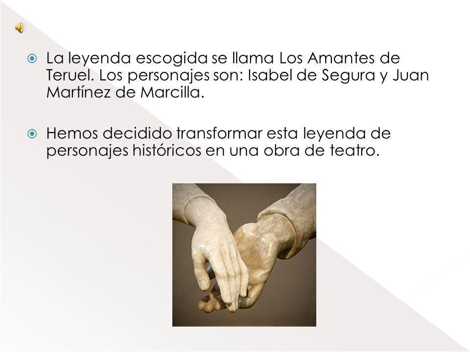 La leyenda escogida se llama Los Amantes de Teruel.