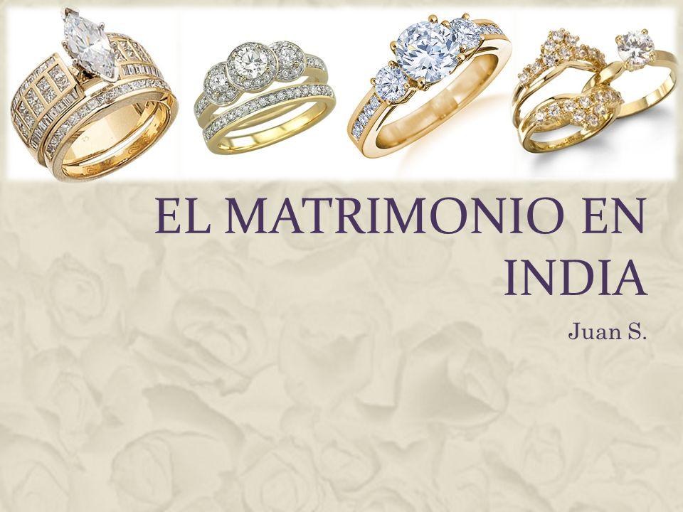 EL MATRIMONIO EN INDIA Juan S.