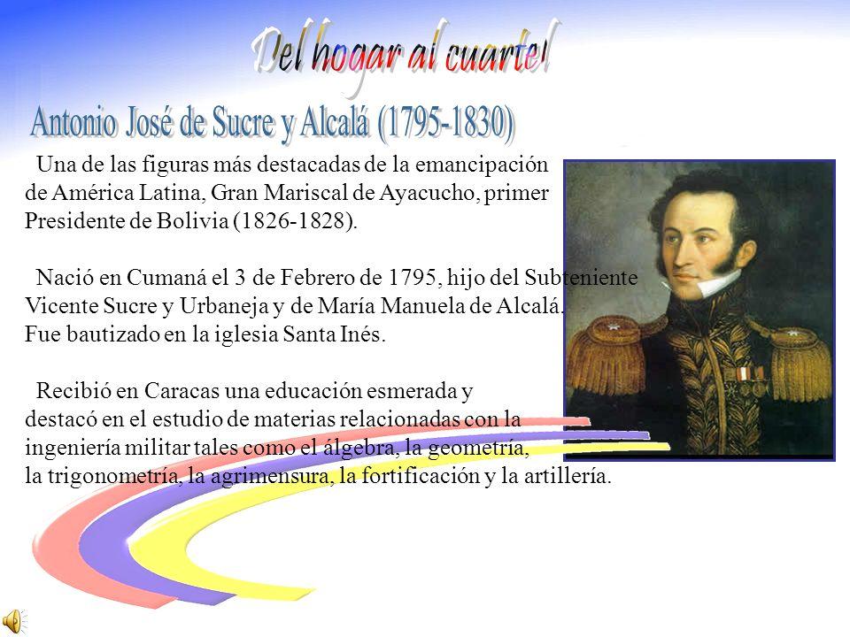 Una de las figuras más destacadas de la emancipación de América Latina, Gran Mariscal de Ayacucho, primer Presidente de Bolivia (1826-1828).