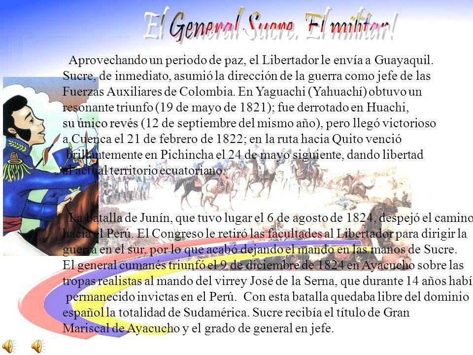Aprovechando un periodo de paz, el Libertador le envía a Guayaquil.