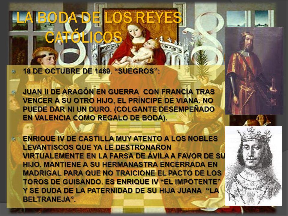 LOS NOVIOS: FERNANDO TIENE 17 AÑOS Y CERCA DEL DÍA DE LA BODA LE NACE UN HIJO DE UNA RELACIÓN CON UNA TAL ALDONZA, HECHO QUE CALLA.