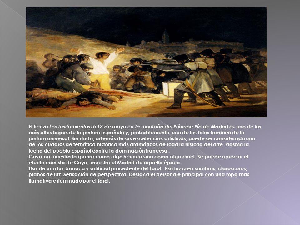 El lienzo Los fusilamientos del 3 de mayo en la montaña del Príncipe Pío de Madrid es uno de los más altos logros de la pintura española y, probableme