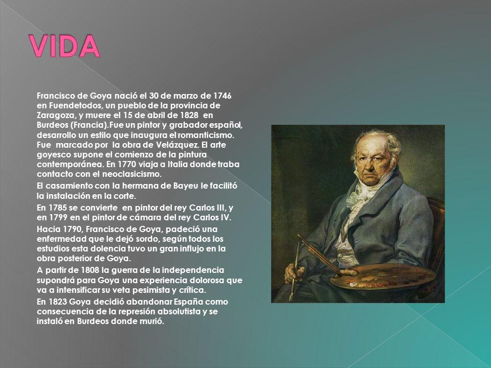 Francisco de Goya nació el 30 de marzo de 1746 en Fuendetodos, un pueblo de la provincia de Zaragoza, y muere el 15 de abril de 1828 en Burdeos (Franc