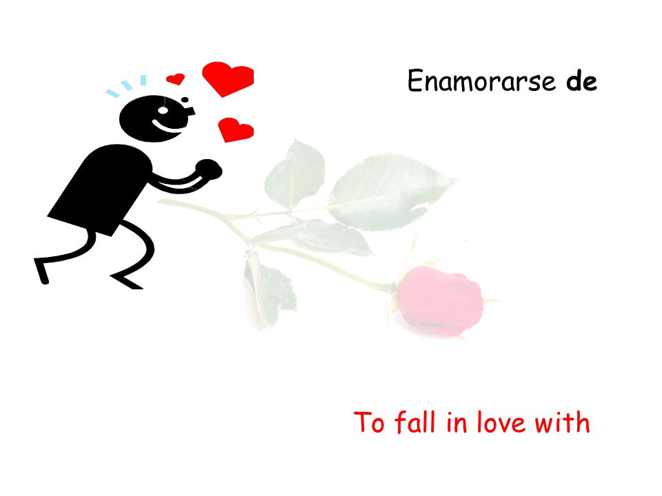 Enamorarse de To fall in love with