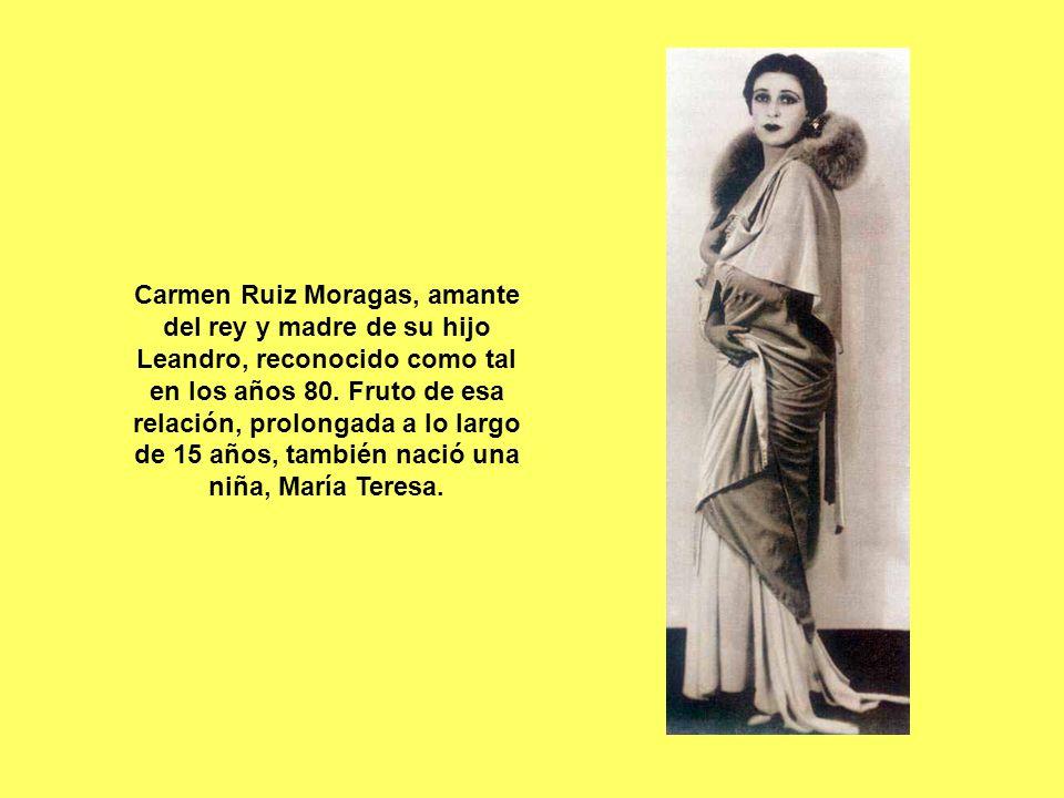 Carmen Ruiz Moragas, amante del rey y madre de su hijo Leandro, reconocido como tal en los años 80. Fruto de esa relación, prolongada a lo largo de 15
