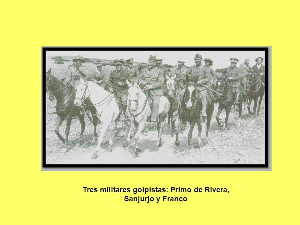Tres militares golpistas: Primo de Rivera, Sanjurjo y Franco