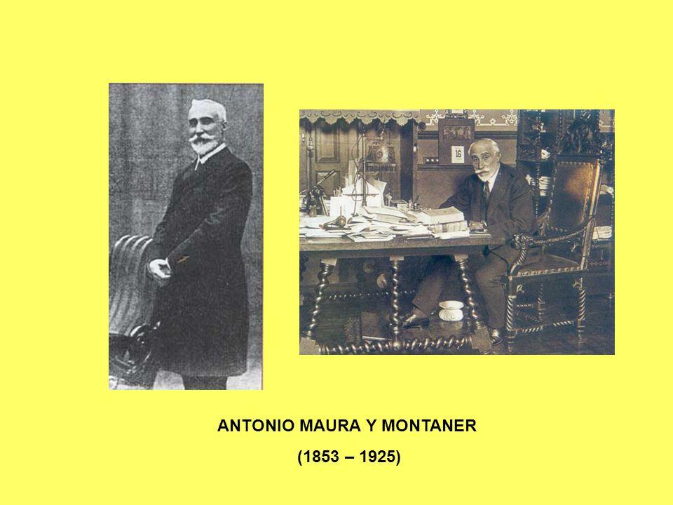 ANTONIO MAURA Y MONTANER (1853 – 1925)