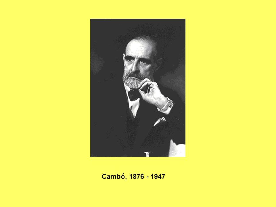Cambó, 1876 - 1947
