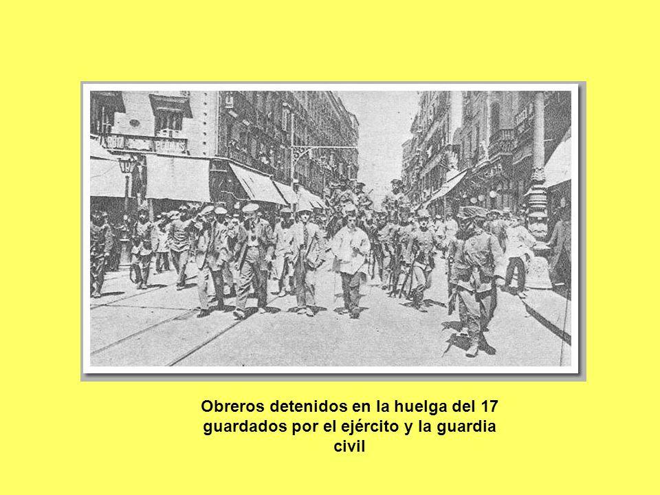 Obreros detenidos en la huelga del 17 guardados por el ejército y la guardia civil