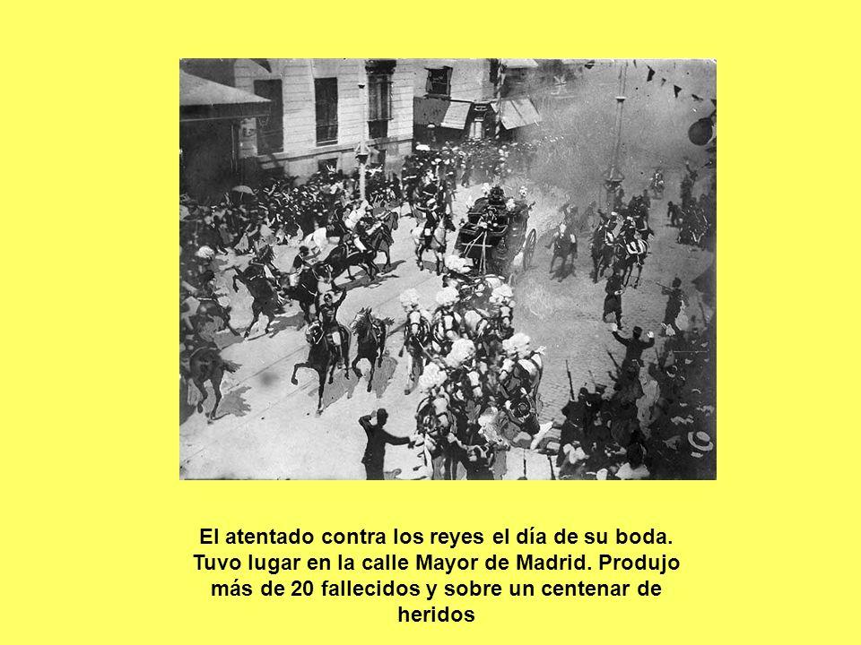 El atentado contra los reyes el día de su boda. Tuvo lugar en la calle Mayor de Madrid. Produjo más de 20 fallecidos y sobre un centenar de heridos