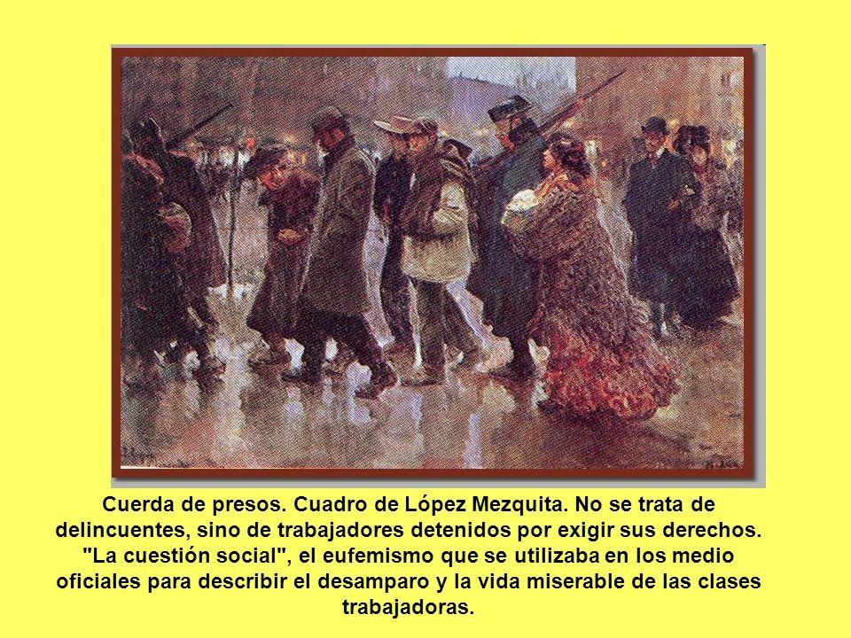 Cuerda de presos. Cuadro de López Mezquita. No se trata de delincuentes, sino de trabajadores detenidos por exigir sus derechos.