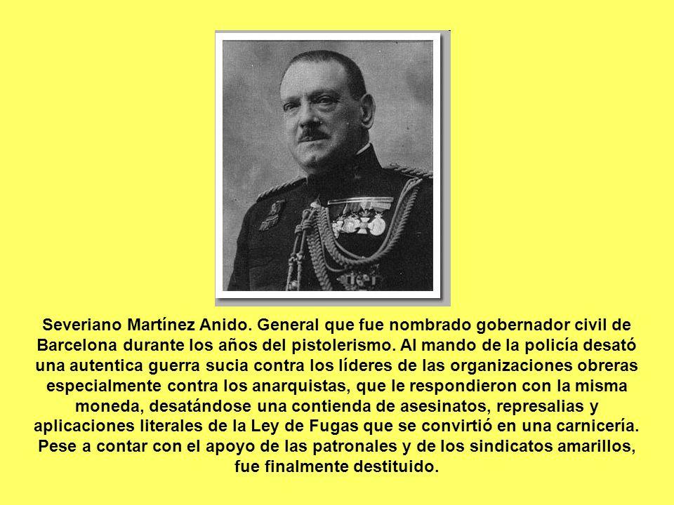 Severiano Martínez Anido. General que fue nombrado gobernador civil de Barcelona durante los años del pistolerismo. Al mando de la policía desató una