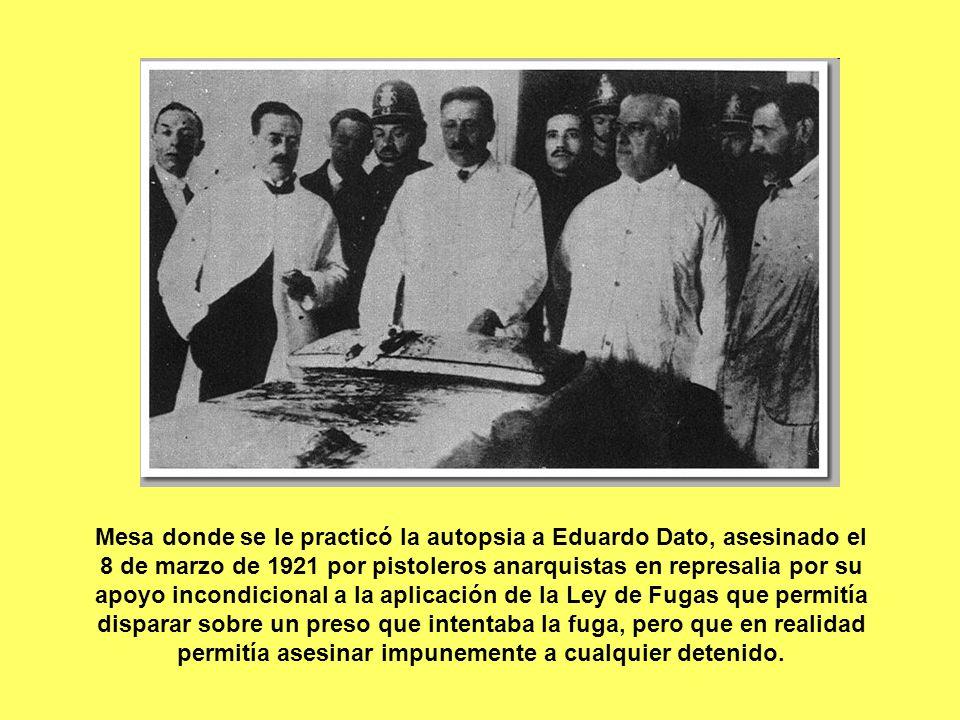 Mesa donde se le practicó la autopsia a Eduardo Dato, asesinado el 8 de marzo de 1921 por pistoleros anarquistas en represalia por su apoyo incondicio