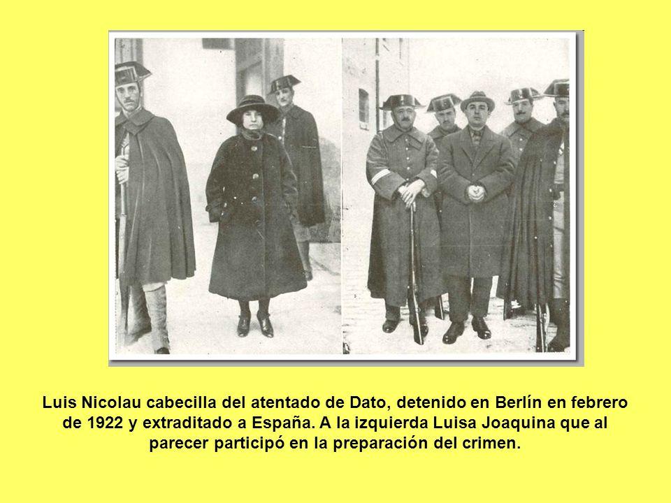 Luis Nicolau cabecilla del atentado de Dato, detenido en Berlín en febrero de 1922 y extraditado a España. A la izquierda Luisa Joaquina que al parece