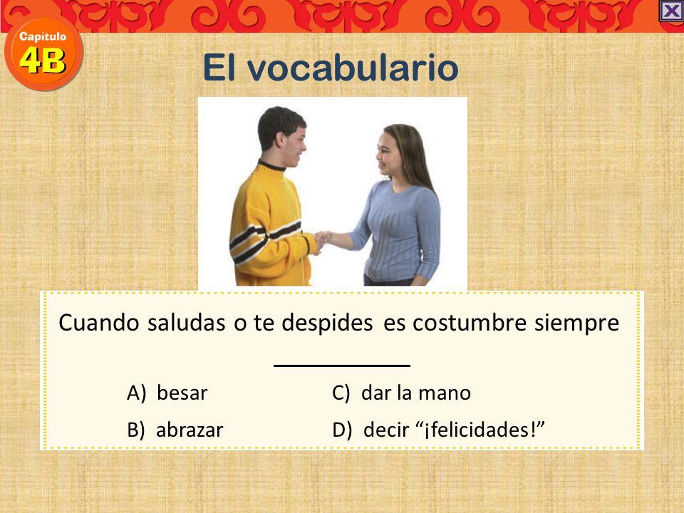 Práctica En los países hispanohablantes es la costumbre de besar cuando se encuentran los amigos en la calle.