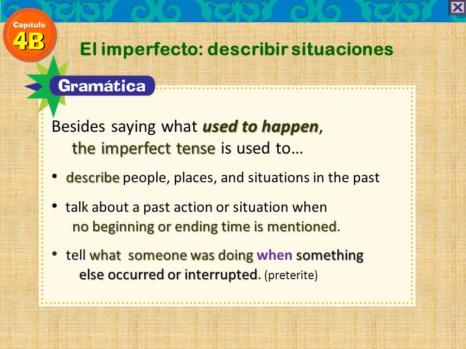 The imperfect tense: describing a situation Manos a la obra