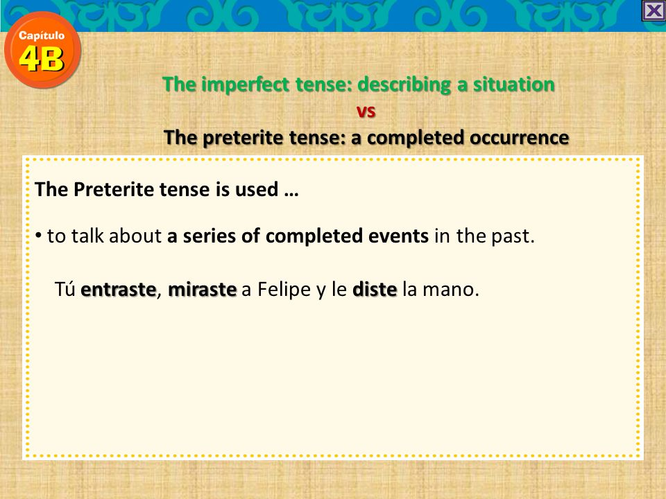 The imperfect tense: describing a situation vs The preterite tense: a completed occurrence The Preterite tense is used … to talk about a series of completed events in the past.