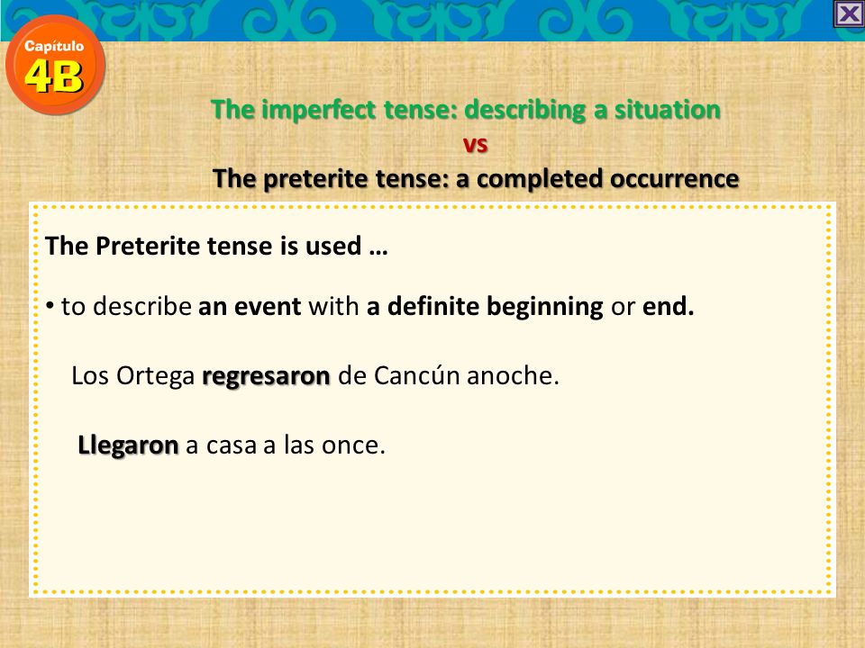 The imperfect tense: describing a situation vs The preterite tense: a completed occurrence The Preterite tense is used … to describe an event with a definite beginning or end.