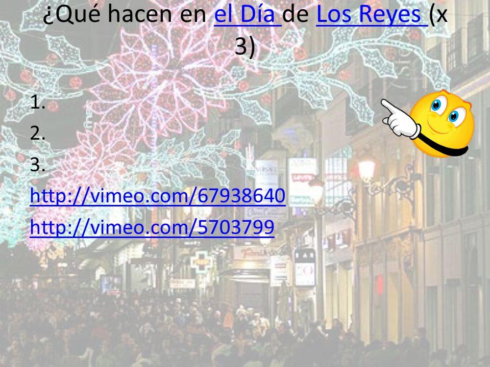 ¿Qué hacen en el Día de Los Reyes (x 3)el Día Los Reyes 1.