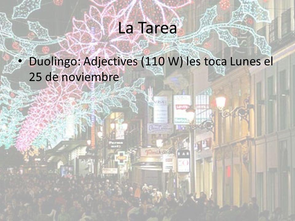 La Tarea Duolingo: Adjectives (110 W) les toca Lunes el 25 de noviembre