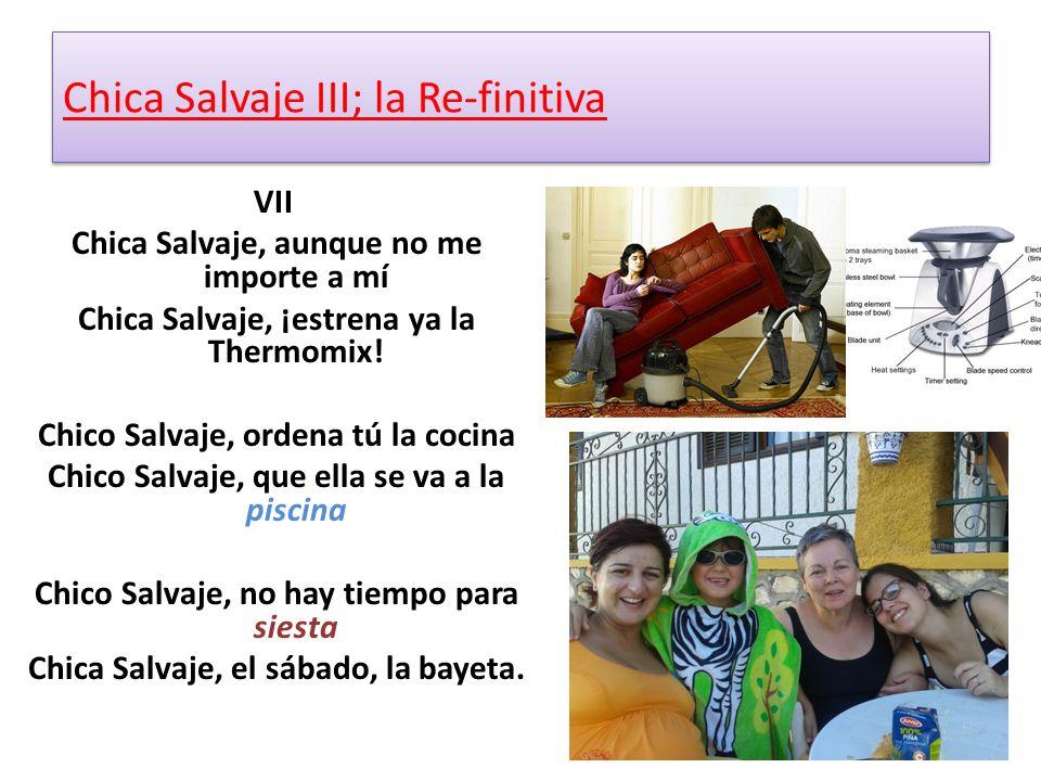 VII Chica Salvaje, aunque no me importe a mí Chica Salvaje, ¡estrena ya la Thermomix.