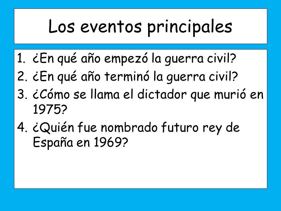 Los eventos principales 1.¿En qué año empezó la guerra civil.