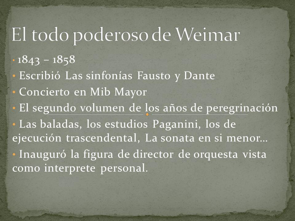 1843 – 1858 Escribió Las sinfonías Fausto y Dante Concierto en Mib Mayor El segundo volumen de los años de peregrinación Las baladas, los estudios Pag