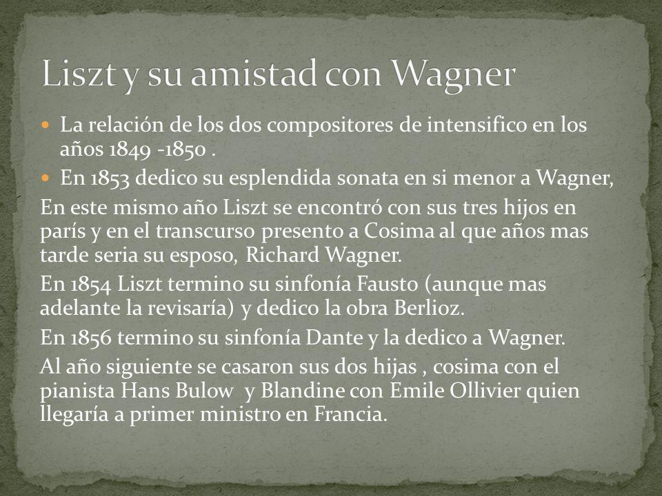 La relación de los dos compositores de intensifico en los años 1849 -1850. En 1853 dedico su esplendida sonata en si menor a Wagner, En este mismo año