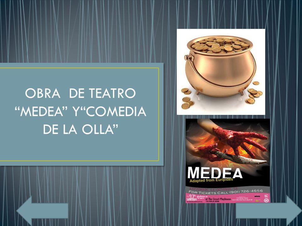 OBRA DE TEATRO MEDEA YCOMEDIA DE LA OLLA