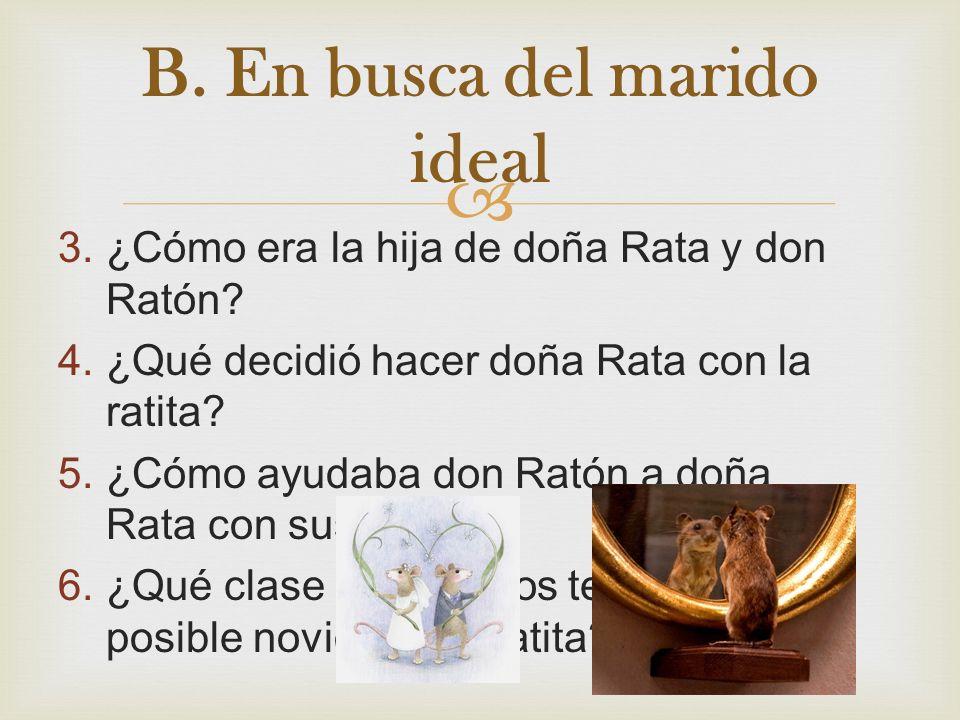3.¿Cómo era la hija de doña Rata y don Ratón.4.¿Qué decidió hacer doña Rata con la ratita.