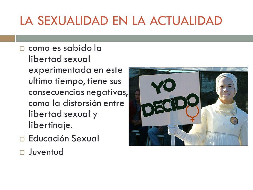 LA SEXUALIDAD EN LA ACTUALIDAD como es sabido la libertad sexual experimentada en este ultimo tiempo, tiene sus consecuencias negativas, como la disto