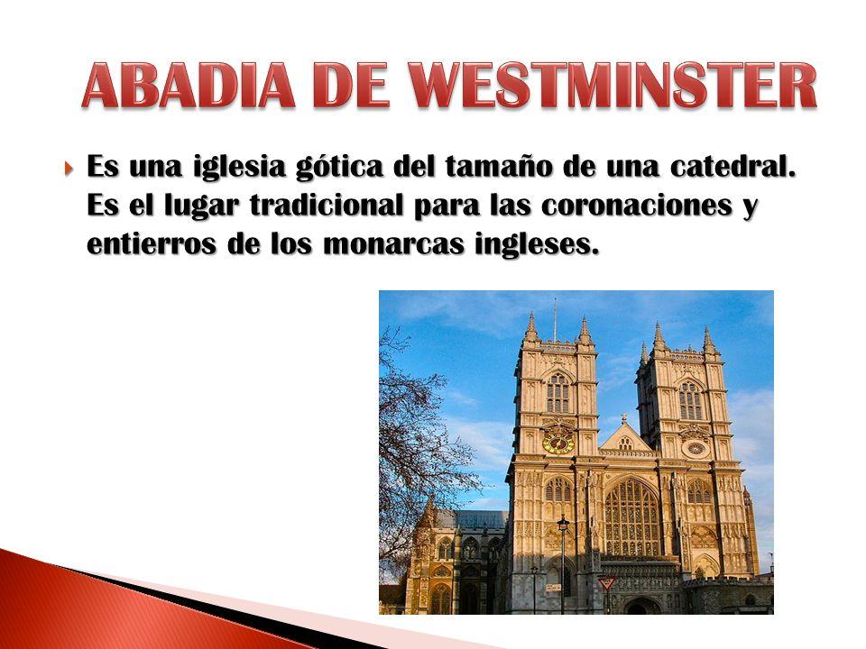 Es una iglesia gótica del tamaño de una catedral. Es el lugar tradicional para las coronaciones y entierros de los monarcas ingleses. Es una iglesia g